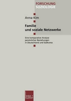 Familie Und Soziale Netzwerke: Eine Komparative Analyse Personlicher Beziehungen in Deutschland Und Sudkorea