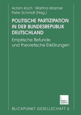 Politische Partizipation in Der Bundesrepublik Deutschland: Empirische Befunde Und Theoretische Erklarungen