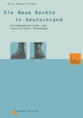 Die Neue Rechte in Deutschland: Antidemokratische Und Rassistische Tendenzen