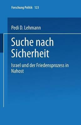 Suche Nach Sicherheit: Israel Und Der Friedensprozess in Nahost
