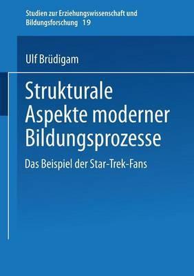 Strukturale Aspekte Moderner Bildungsprozesse: Das Beispiel Der Star-Trek-Fans