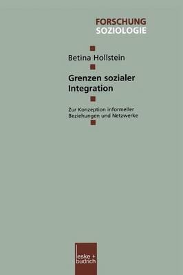 Grenzen Sozialer Integration: Zur Konzeption Informeller Beziehungen Und Netzwerke