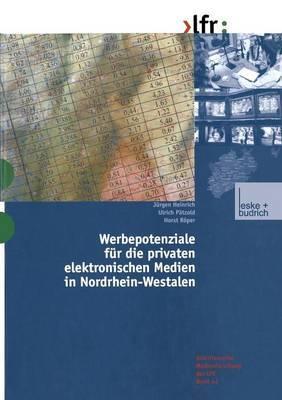 Werbepotenziale Fur Die Privaten Elektronischen Medien in Nordrhein-Westfalen