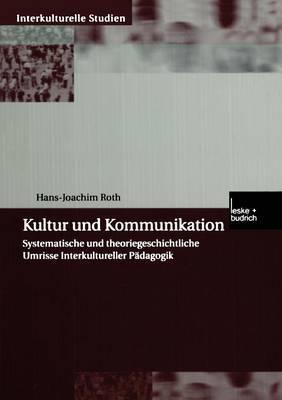 Kultur Und Kommunikation: Systematische Und Theoriegeschichtliche Umrisse Interkultureller Padagogik