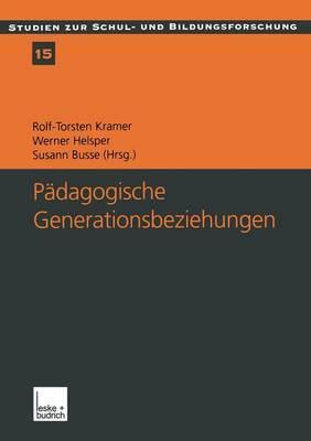 Padagogische Generationsbeziehungen: Jugendliche Im Spannungsfeld Von Schule Und Familie