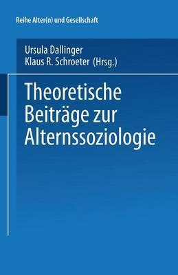 Theoretische Beitrage Zur Alternssoziologie