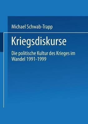 Kriegsdiskurse: Die Politische Kultur Des Krieges Im Wandel 1991 1999