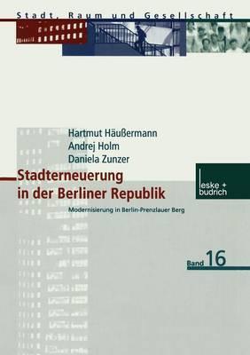 Stadterneuerung in Der Berliner Republik: Modernisierung in Berlin-Prenzlauer Berg
