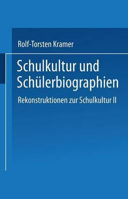 Schulkultur Und Schulerbiographien: Das Schulbiographische Passungsverhaltnis Rekonstruktionen Zur Schulkultur II