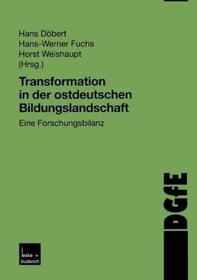Transformation in Der Ostdeutschen Bildungslandschaft: Eine Forschungsbilanz