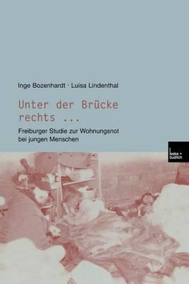 Unter Der Brucke Rechts ...: Freiburger Studie Zur Wohnungsnot Bei Jungen Menschen