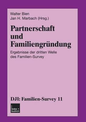 Partnerschaft Und Familiengrundung: Ergebnisse Der Dritten Welle Des Familien-Survey