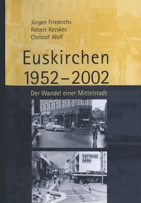 Euskirchen 1952 2002: Der Wandel Einer Mittelstadt