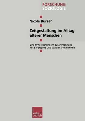 Zeitgestaltung Im Alltag Alterer Menschen: Eine Untersuchung Im Zusammenhang Mit Biographie Und Sozialer Ungleichheit