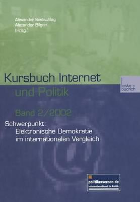Kursbuch Internet Und Politik: Schwerpunkt: Elektronische Demokratie Im Internationalen Vergleich