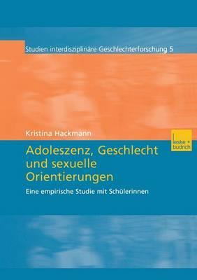 Adoleszenz, Geschlecht Und Sexuelle Orientierungen: Eine Empirische Studie Mit Schulerinnen