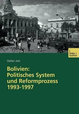 Bolivien: Politisches System Und Reformprozess 1993 1997