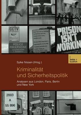 Kriminalitat Und Sicherheitspolitik: Analysen Aus London, Paris, Berlin Und New York