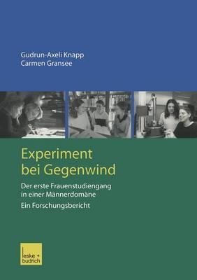 Experiment Bei Gegenwind: Der Erste Frauenstudiengang in Einer Mannerdomane Ein Forschungsbericht