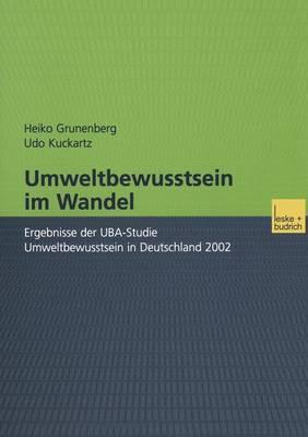 Umweltbewusstsein Im Wandel: Ergebnisse Der Uba-Studie Umweltbewusstsein in Deutschland 2002