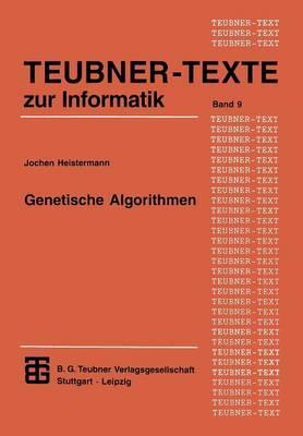 Genetische Algorithmen: Theorie Und Praxis Evolutionarer Optimierung