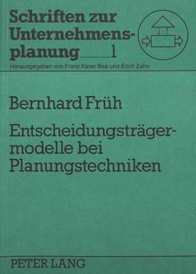 Entscheidungstraegermodelle Bei Planungstechniken
