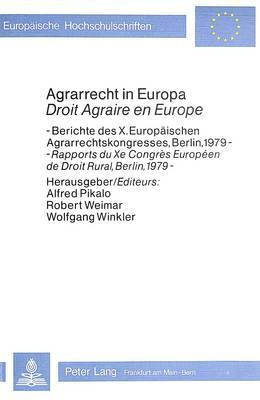 Agrarrecht in Europa / Droit Agraire En Europe: Berichte Des X. Europaeischen Agrarrechtskongresses, Berlin 1979 - Rapports Du Xe Congres Europeen de Droit Rural, Berlin, 1979