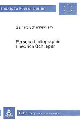 Personalbibliographie Friedrich Schlieper: Ein Wirtschafts-, Berufs- Und Sozialpaedagoge