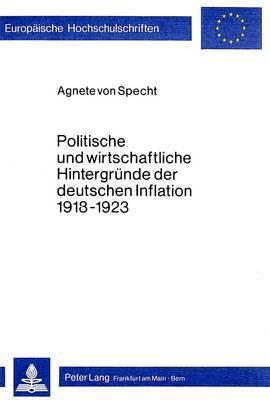 Politische Und Wirtschaftliche Hintergruende Der Deutschen Inflation 1918-1923