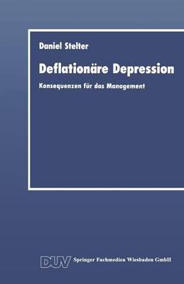 Deflationare Depression: Konsequenzen Fur Das Management