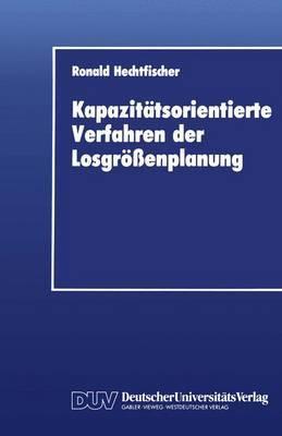 Kapazitatsorientierte Verfahren der Losgrossenplanung