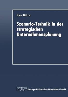 Szenario-Technik in Der Strategischen Unternehmensplanung