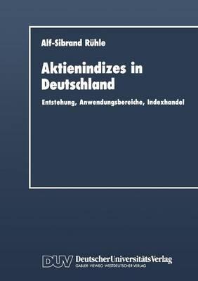 Aktienindizes in Deutschland: Entstehung, Anwendungsbereiche, Indexhandel