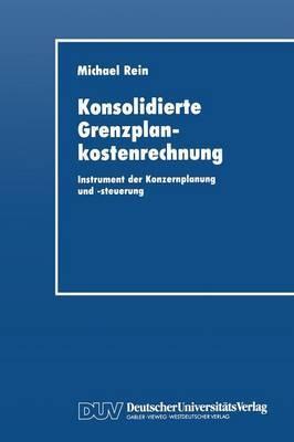 Konsolidierte Grenzplankostenrechnung: Instrument Der Konzernplanung Und -Steuerung
