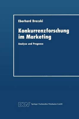 Konkurrenzforschung Im Marketing: Analyse Und Prognose