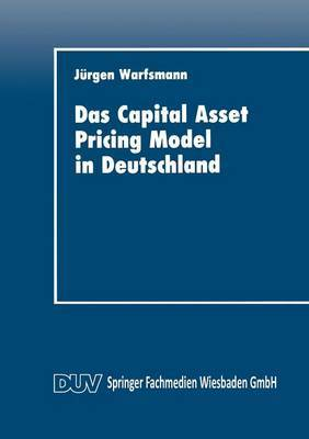 Das Capital Asset Pricing Model in Deutschland: Univariate Und Multivariate Tests Fur Den Kapitalmarkt