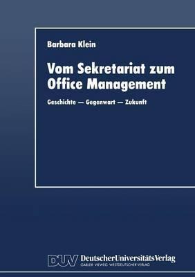 Vom Sekretariat Zum Office Management: Geschichte Gegenwart Zukunft