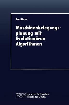 Maschinenbelegungsplanung Mit Evolutionaren Algorithmen