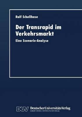 Der Transrapid Im Verkehrsmarkt: Eine Szenario-Analyse