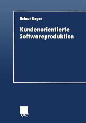 Kundenorientierte Softwareproduktion