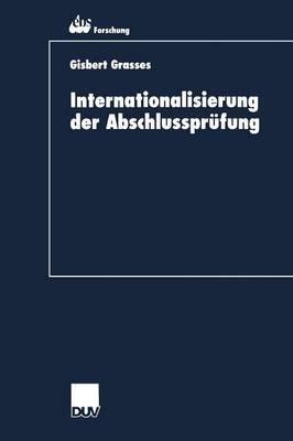Internationalisierung Der Abschlussprufung: Zur Koharenz Von International Accounting Standards Und International Standards on Auditing