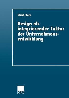 Design ALS Integrierender Faktor Der Unternehmensentwicklung