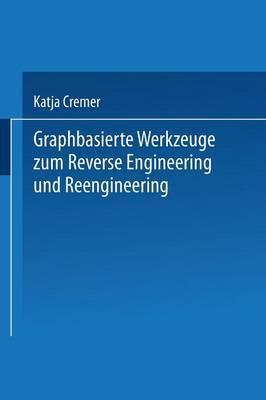 Graphbasierte Werkzeuge Zum Reverse Engineering Und Reengineering