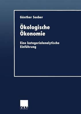 Okologische Okonomie: Eine Kategorialanalytische Einfuhrung
