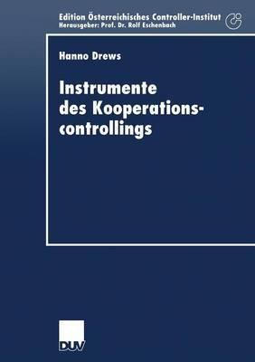 Instrumente Des Kooperationscontrollings: Anpassung Bedeutender Controllinginstrumente an Die Anforderungen Des Managements Von Unternehmenskooperationen