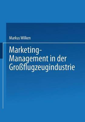 Marketing-Management in Der Grossflugzeugindustrie