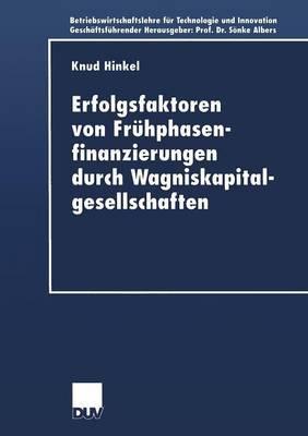 Erfolgsfaktoren Von Fruhphasenfinanzierungen Durch Wagniskapitalgesellschaften