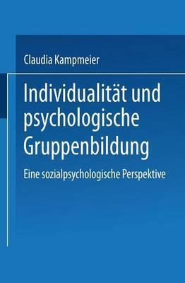 Individualitat Und Psychologische Gruppenbildung: Eine Sozialpsychologische Perspektive