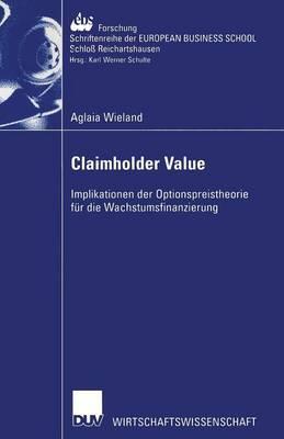 Claimholder Value: Implikationen Der Optionspreistheorie Fur Die Wachstumsfinanzierung
