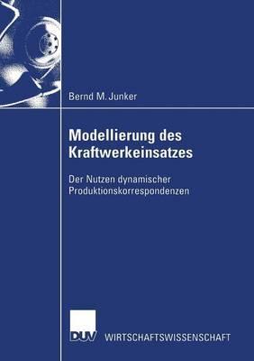Modellierung Des Kraftwerkeinsatzes: Der Nutzen Dynamischer Produktionskorrespondenzen